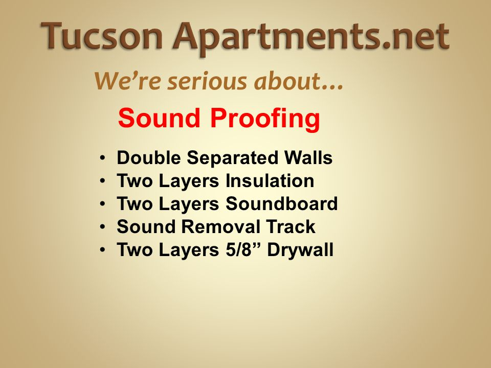 We're serious about… Double Separated Walls Two Layers Insulation Two Layers Soundboard Sound Removal Track Two Layers 5/8 Drywall Sound Proofing