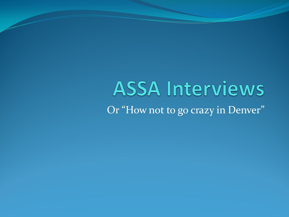 Or How not to go crazy in Denver