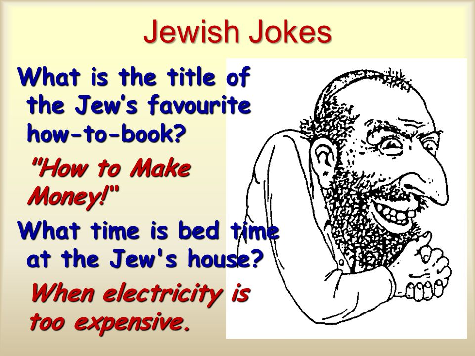 Jewish Jokes What is the title of the Jew's favourite how-to-book.