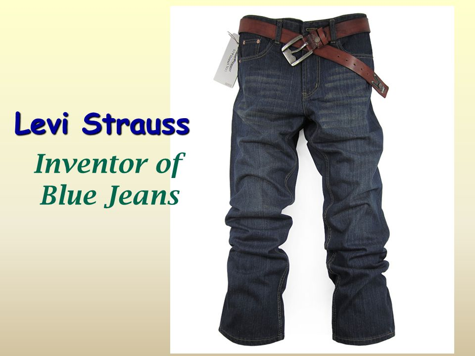 Levi Strauss Inventor of Blue Jeans