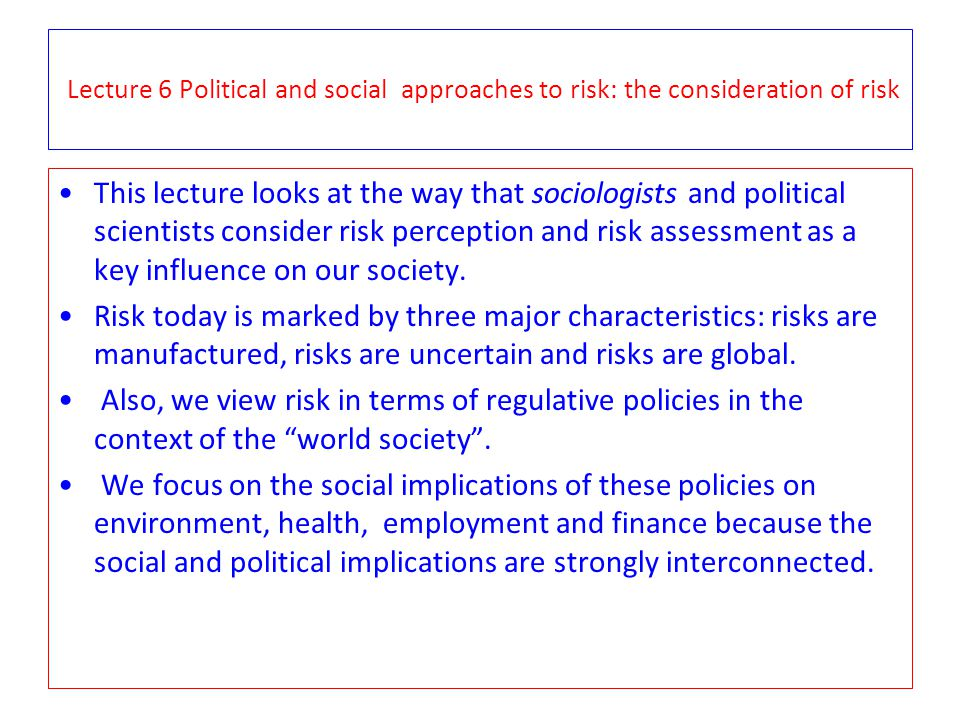 Governing the future: governmentality and Risk.