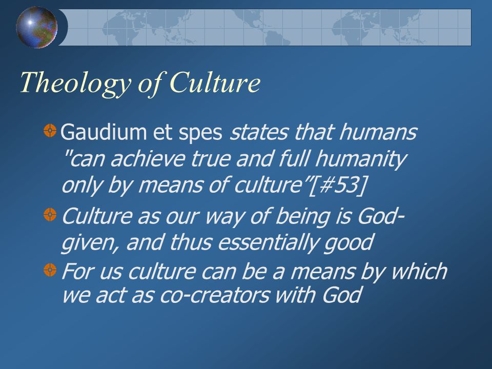 Culture As Framework Culture as our principal mode of being human, thus the way we are truly human beings There is no such thing as a non-cultural or a-cultural human being Thus, to speak of human nature one must do so always in a cultural context