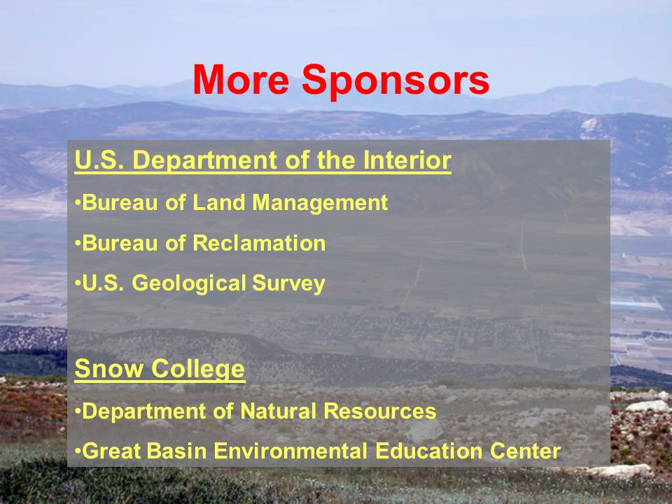 More Sponsors U.S. Department of the Interior Bureau of Land Management Bureau of Reclamation U.S.