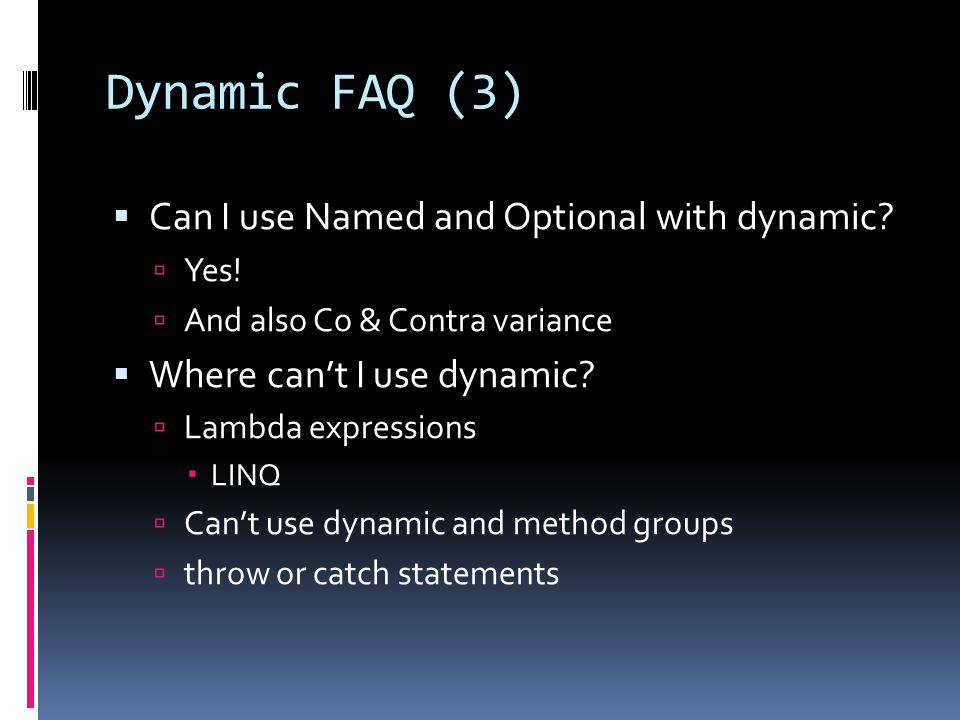 Dynamic FAQ (3)  Can I use Named and Optional with dynamic.