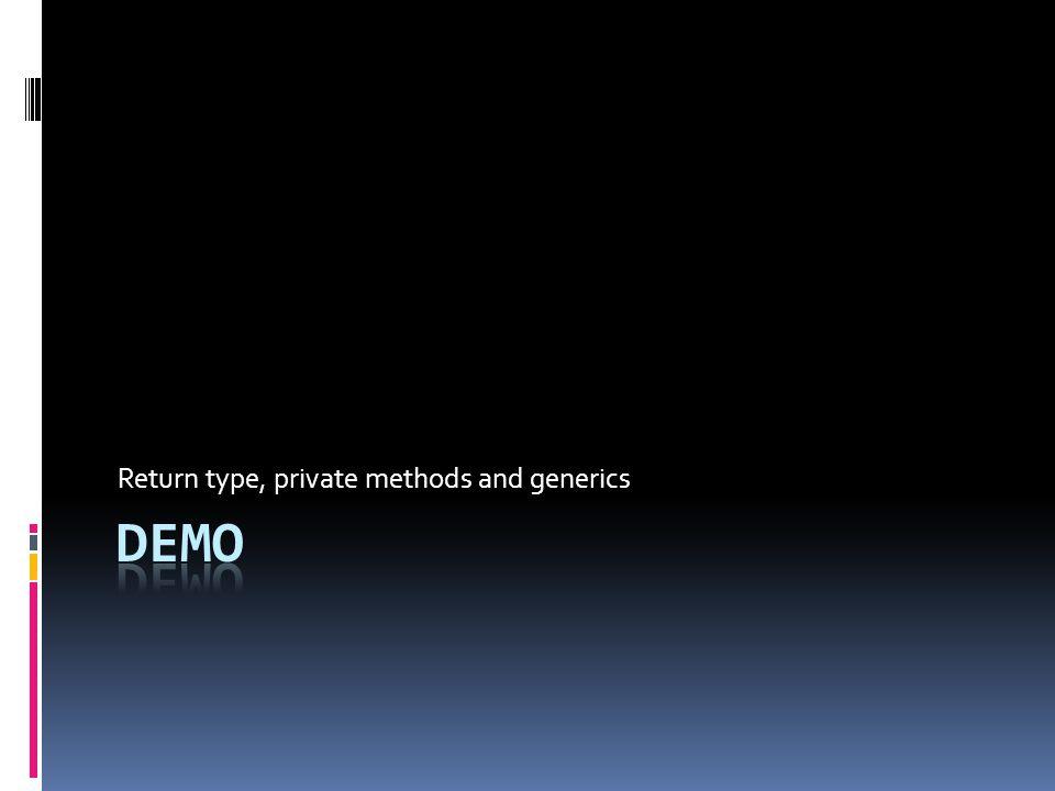 Return type, private methods and generics