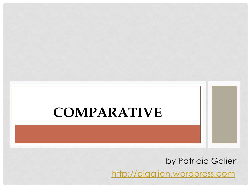 COMPARATIVE   by Patricia Galien