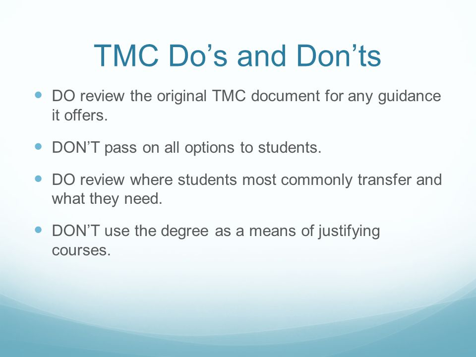 TMC Do's and Don'ts DO review the original TMC document for any guidance it offers.