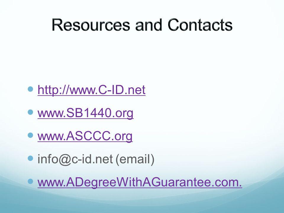 http://www.C-ID.net www.SB1440.org www.ASCCC.org info@c-id.net (email) www.ADegreeWithAGuarantee.com.