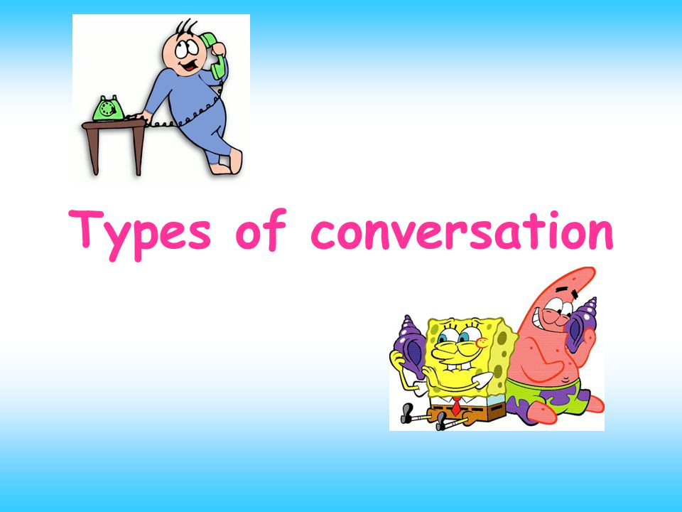Types of conversation