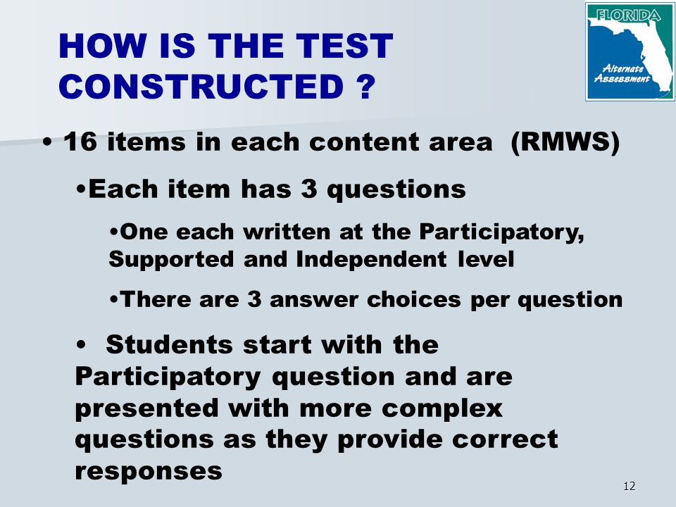 12 HOW IS THE TEST CONSTRUCTED .