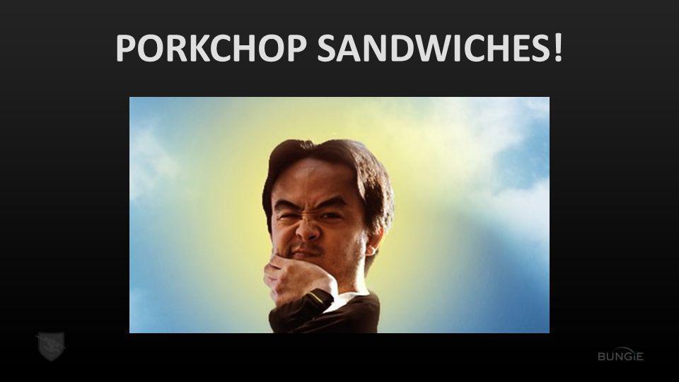 PORKCHOP SANDWICHES!