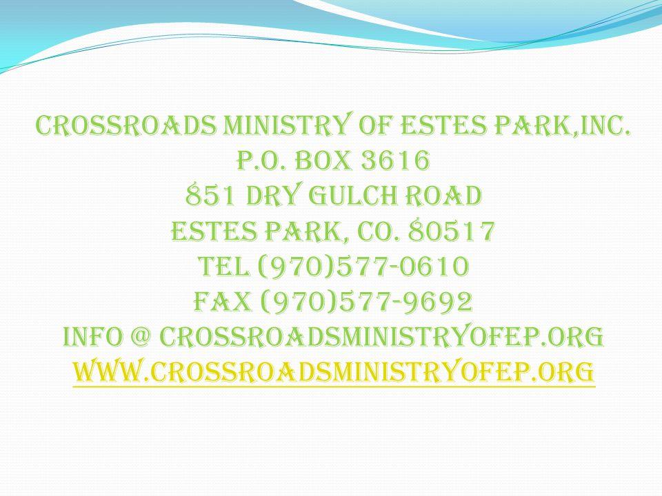 crossroads ministry of estes park,inc. p.o. box 3616 851 dry gulch road Estes park, co.