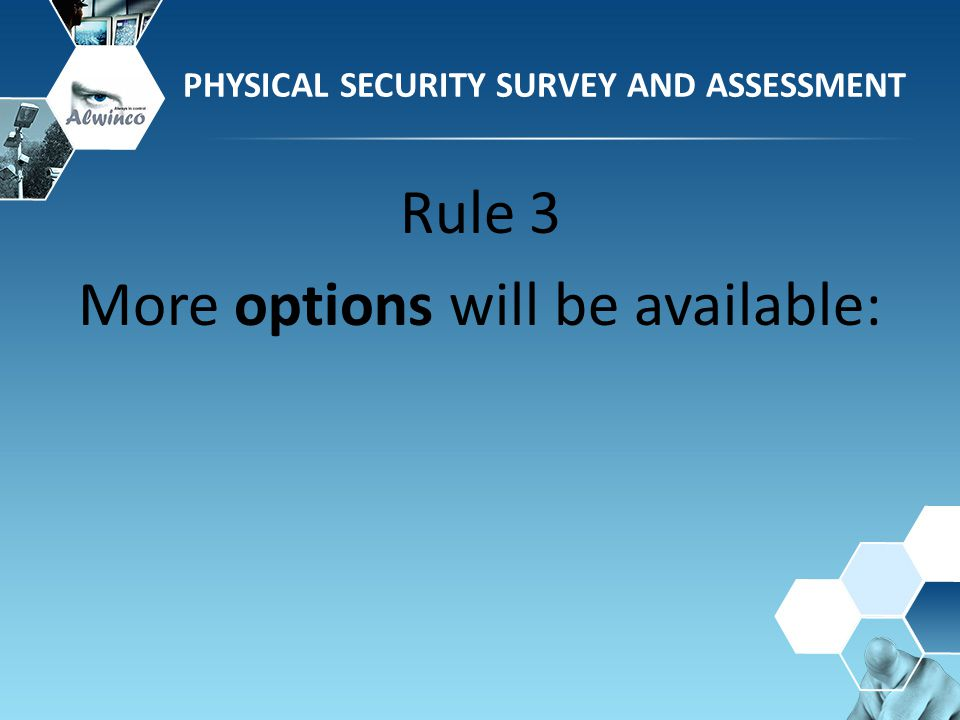 Rule 3 More options will be available: PHYSICAL SECURITY SURVEY AND ASSESSMENT