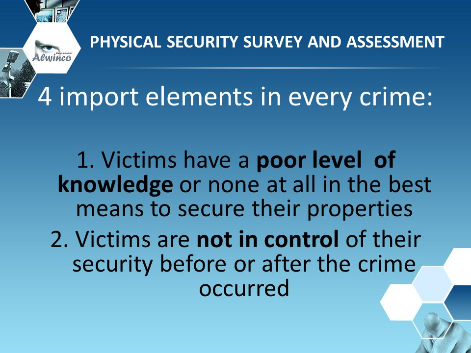 PHYSICAL SECURITY SURVEY AND ASSESSMENT 4 import elements in every crime: 3.