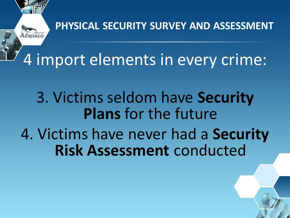 Why is there still with PHYSICAL SECURITY SURVEY AND ASSESSMENT all the technology available? crime