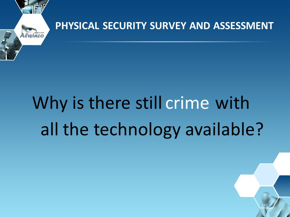 Security Risk Assessment Independent Assessment In your Hand PHYSICAL SECURITY SURVEY AND ASSESSMENT