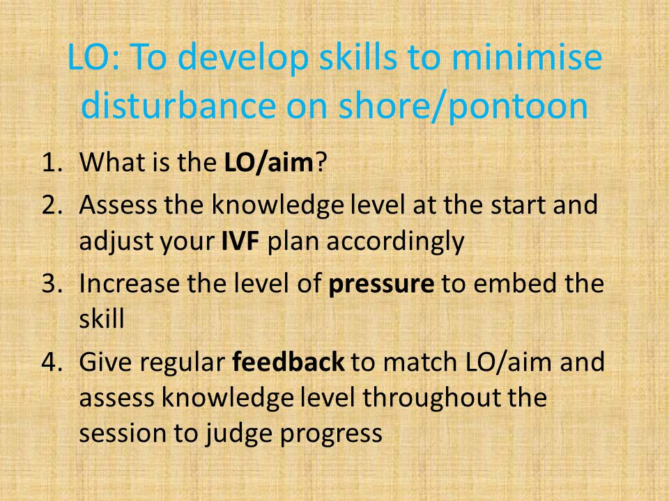 LO: To develop skills to minimise disturbance on shore/pontoon 1.What is the LO/aim.
