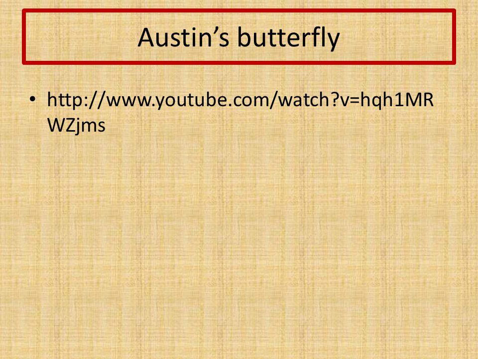 Austin's butterfly http://www.youtube.com/watch v=hqh1MR WZjms