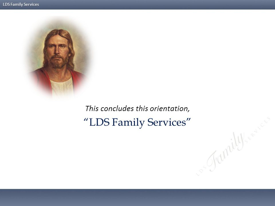 LDS Family Services If available, distribute copies of this handout to participants.