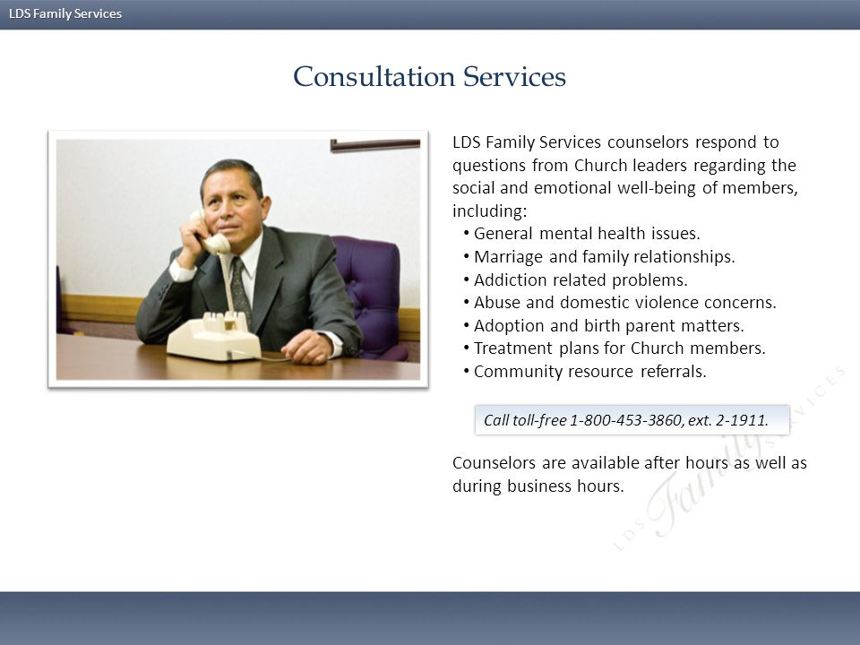 LDS Family Services LDS Family Services strengthens individuals, couples, and families by providing: Consultation services Referrals to appropriate co