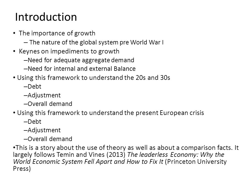 1Insights from John Maynard Keynes 1.1The Economic Consequences of the Peace (1919) Keynes thought that Europe had worked the following way Rapid labour-saving technical progress and rapid labour force growth High savings rate This was an international system within Europe Moreover it was a global system: Ideas relate to the Ramsey model (1928) the Lewis Model of the 1950s This is a real story about economic growth.