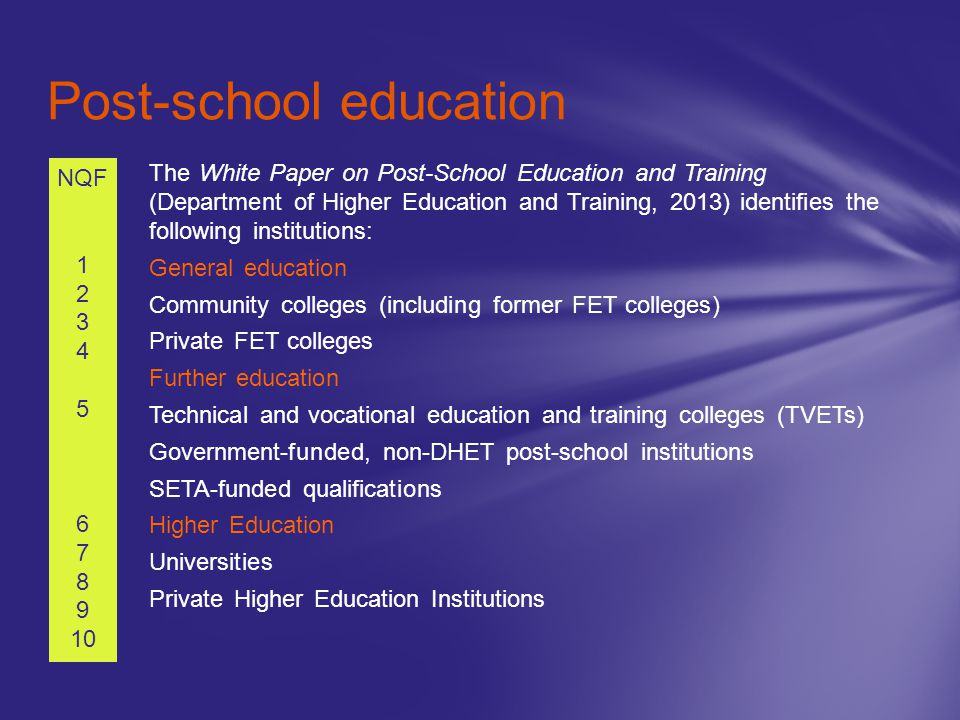 The White Paper on Post-School Education and Training (Department of Higher Education and Training, 2013) identifies the following institutions: Gener
