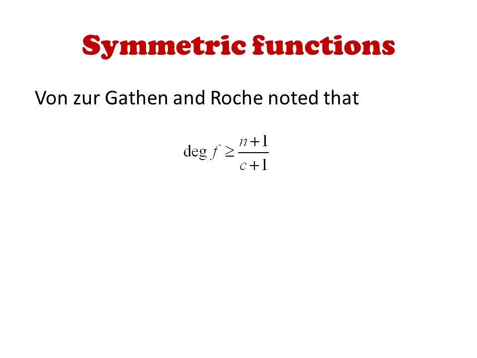 Symmetric functions Von zur Gathen and Roche noted that