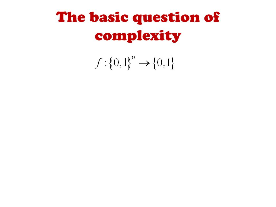 The basic question of complexity