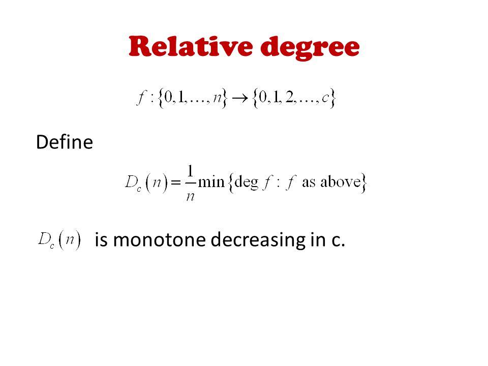 Relative degree Define is monotone decreasing in c.