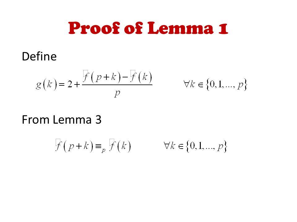 Proof of Lemma 1 Define From Lemma 3
