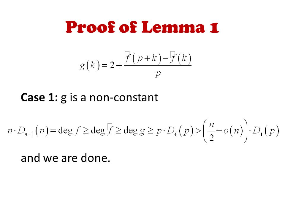 Proof of Lemma 1 Case 1: g is a non-constant and we are done.