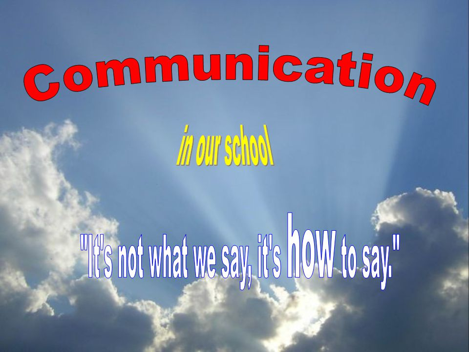 Our aim: To find out what kinds of communication prevail in our school About us About our adults Communication in the future Conclusions Content s :