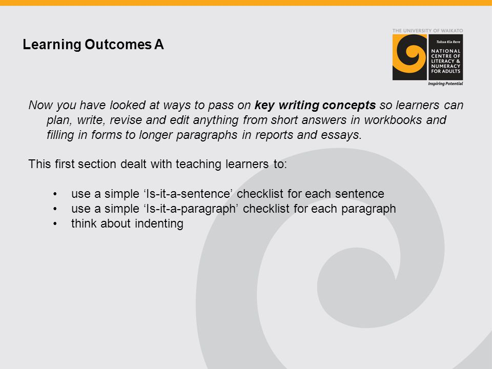 Now you have looked at ways to pass on key writing concepts so learners can plan, write, revise and edit anything from short answers in workbooks and