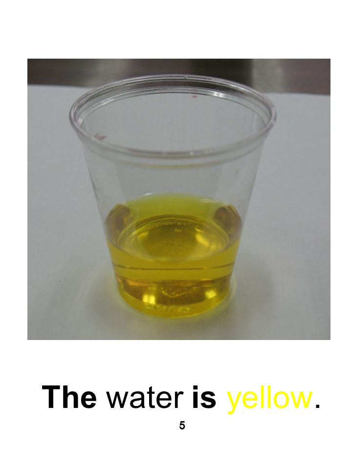 Blue water and yellow water make green water. 6