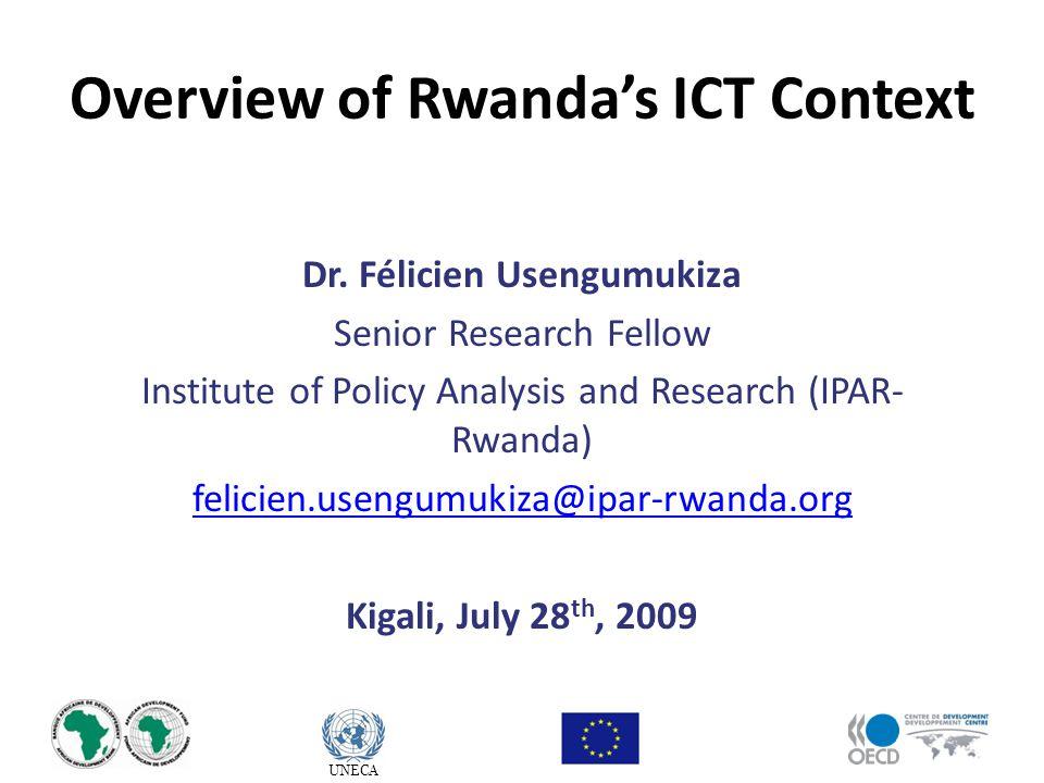 UNECA Overview of Rwanda's ICT Context Dr.