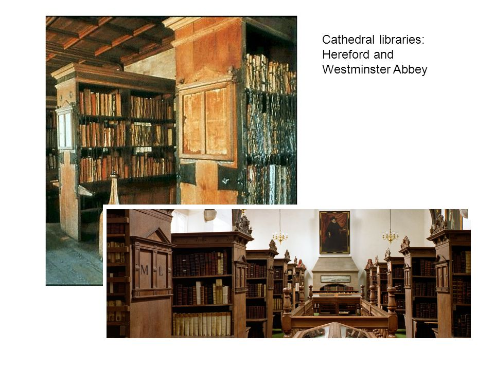 Cathedral libraries: Hereford and Westminster Abbey