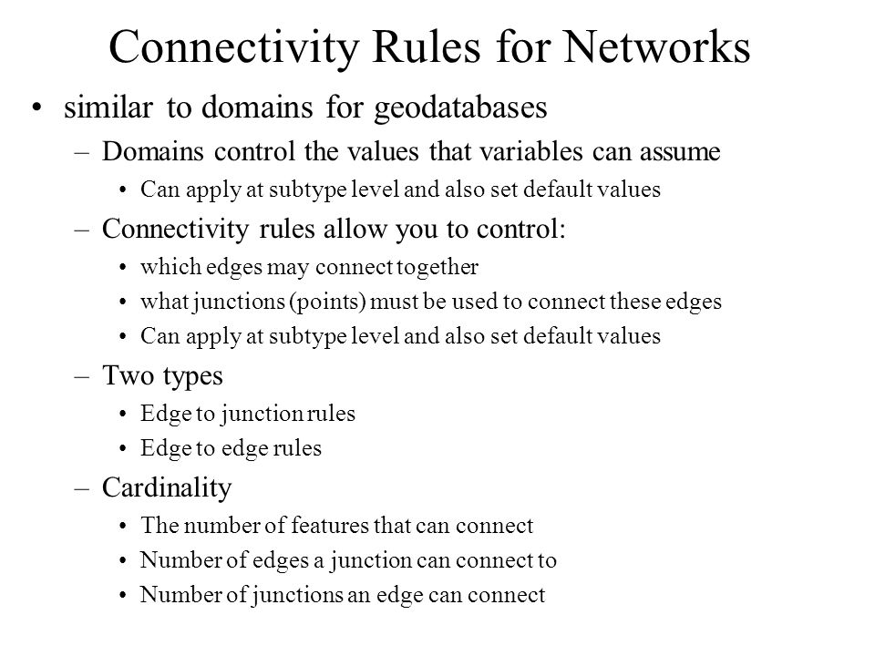 GISC 6382 UT-Dallas Briggs 22 Setting Connectivity Rules Connectivity rules are network versions of domains – business rules which you apply to connections between features By default, all features can connect –Setting one rule means you have to set rules for everything you want to connect –This can be a lot of work.