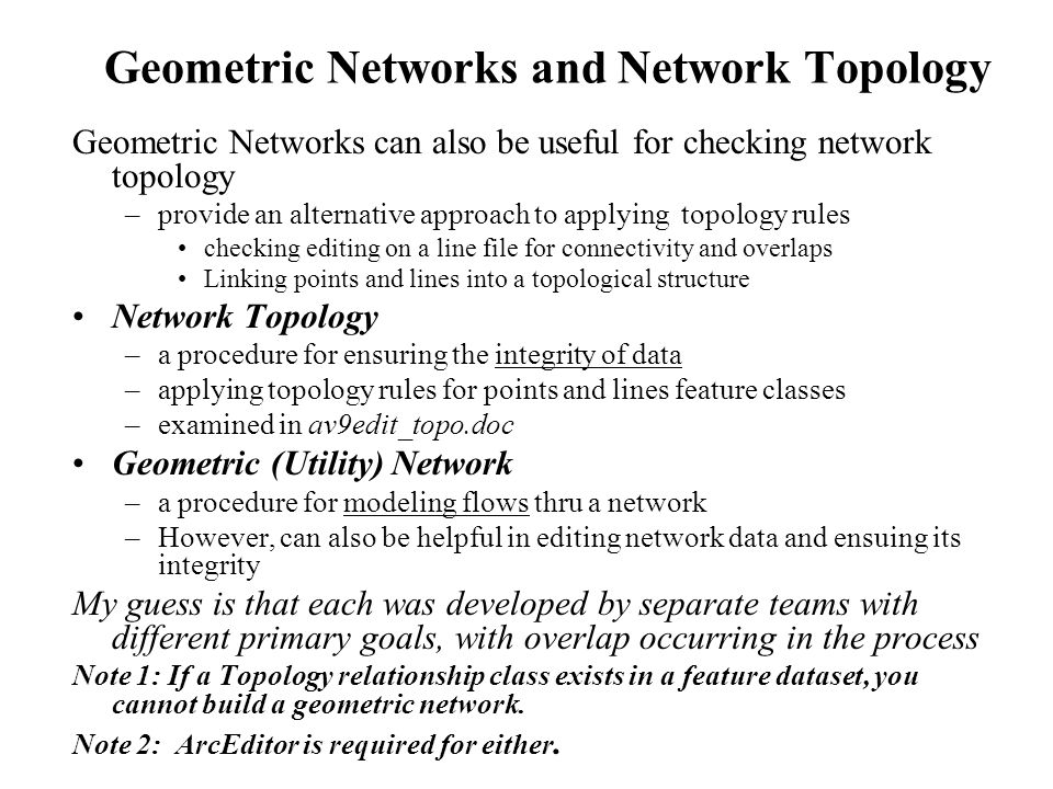GISC 6382 UT-Dallas Briggs 4 Creating a Network in ArcCatalog Geometric networks are created in ArcCatalog and stored as a relationship class within a geodatabase feature dataset –Right click on a feature dataset and select New/Geometric network to start the wizard for creating the network –The network (a relationship class) and its junctions (a point feature class) are listed along with the feature classes Multiple point and line feature classes can participate in a network but they must all be in the same feature dataset –However, not all line or point feature classes in the feature dataset have to participate –The features within participating feature classes May be moved if snapping is allowed Have one or two new attribute fields: Enabled and Ancillary Role (if Source/Sink) –A feature class can only participate in one network If desired, you can create a network with empty feature classes, and populate by editing in ArcMap, or loading data
