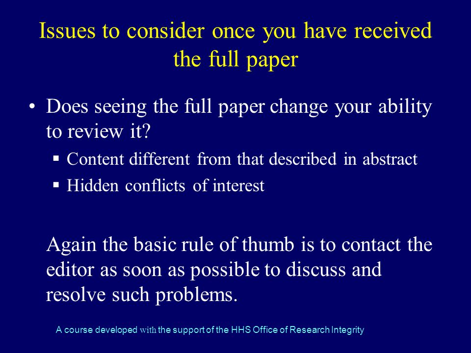 A course developed with the support of the HHS Office of Research Integrity Issues to consider once you have received the full paper Does seeing the full paper change your ability to review it.