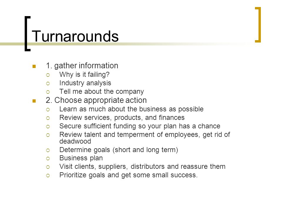 Turnarounds 1.gather information  Why is it failing.