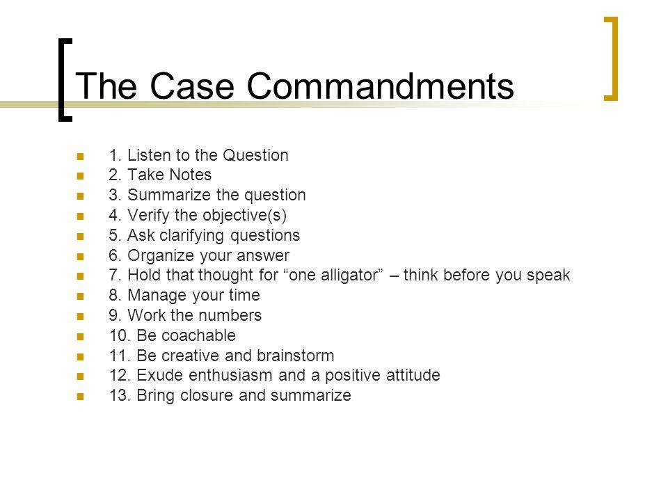 The Case Commandments 1.Listen to the Question 2.