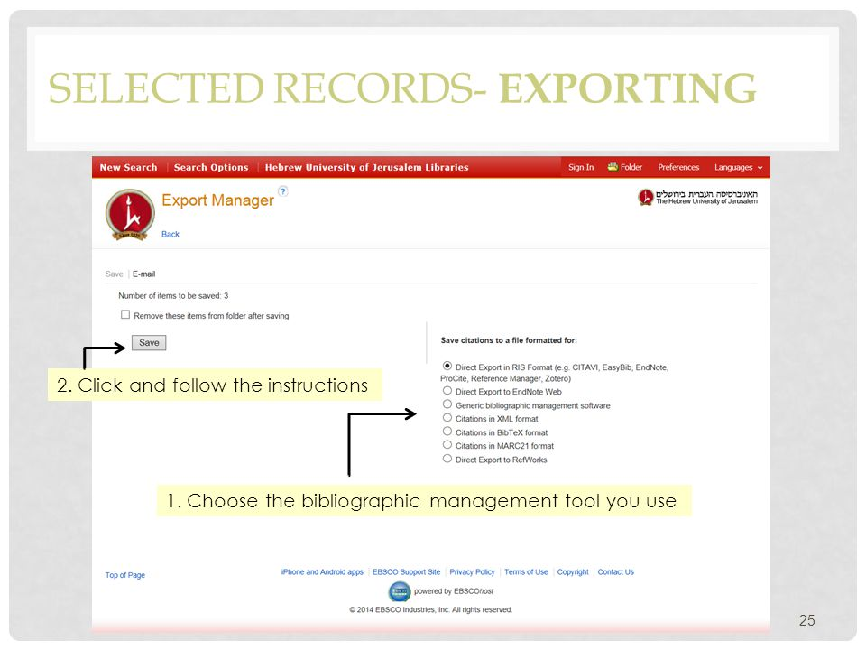 SELECTED RECORDS- EXPORTING Choose the bibliographic management tool you use 2.