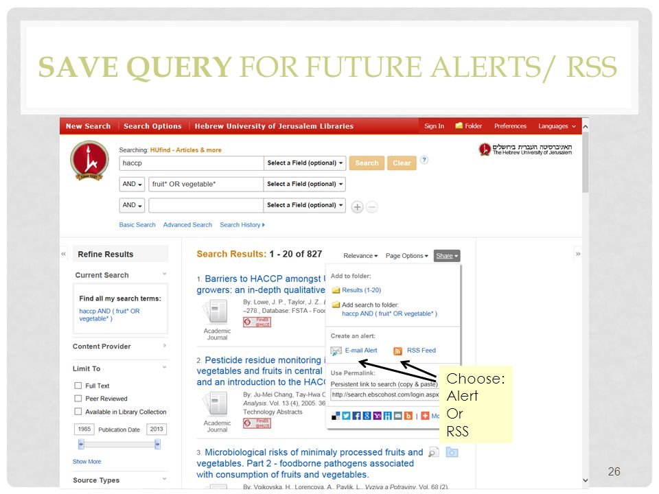 SAVE QUERY FOR FUTURE ALERTS/ RSS 26 Choose: Alert Or RSS