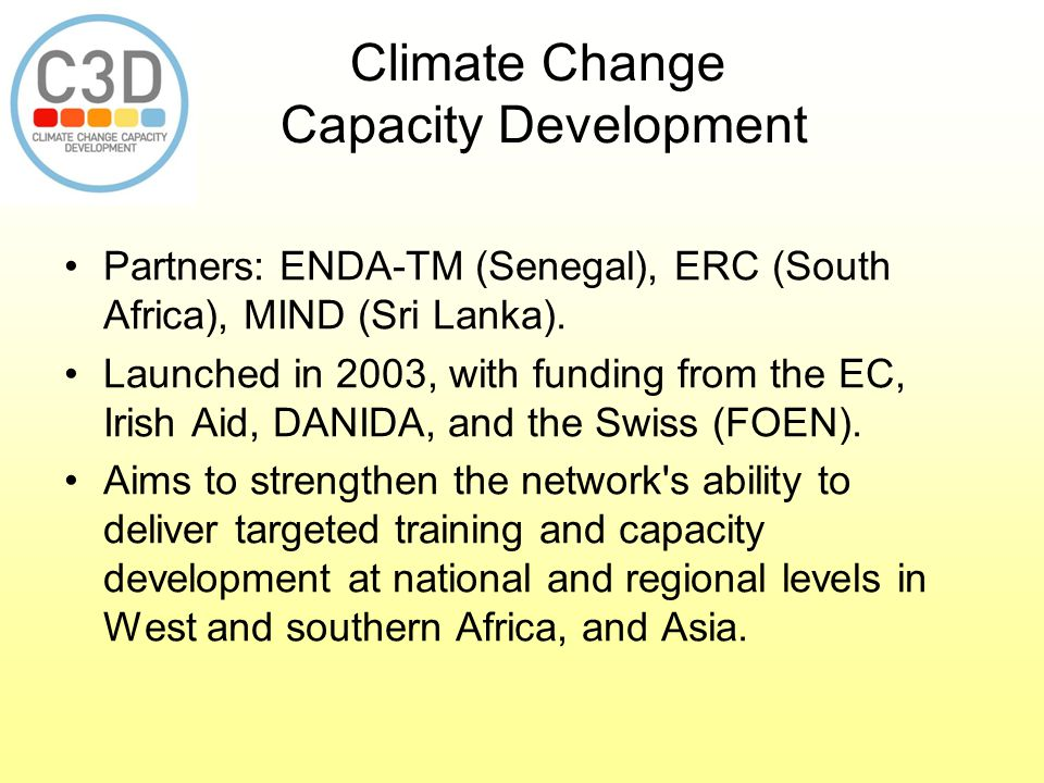 Partners: ENDA-TM (Senegal), ERC (South Africa), MIND (Sri Lanka). Launched in 2003, with funding from the EC, Irish Aid, DANIDA, and the Swiss (FOEN)