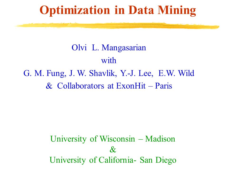 Optimization in Data Mining Olvi L. Mangasarian with G.
