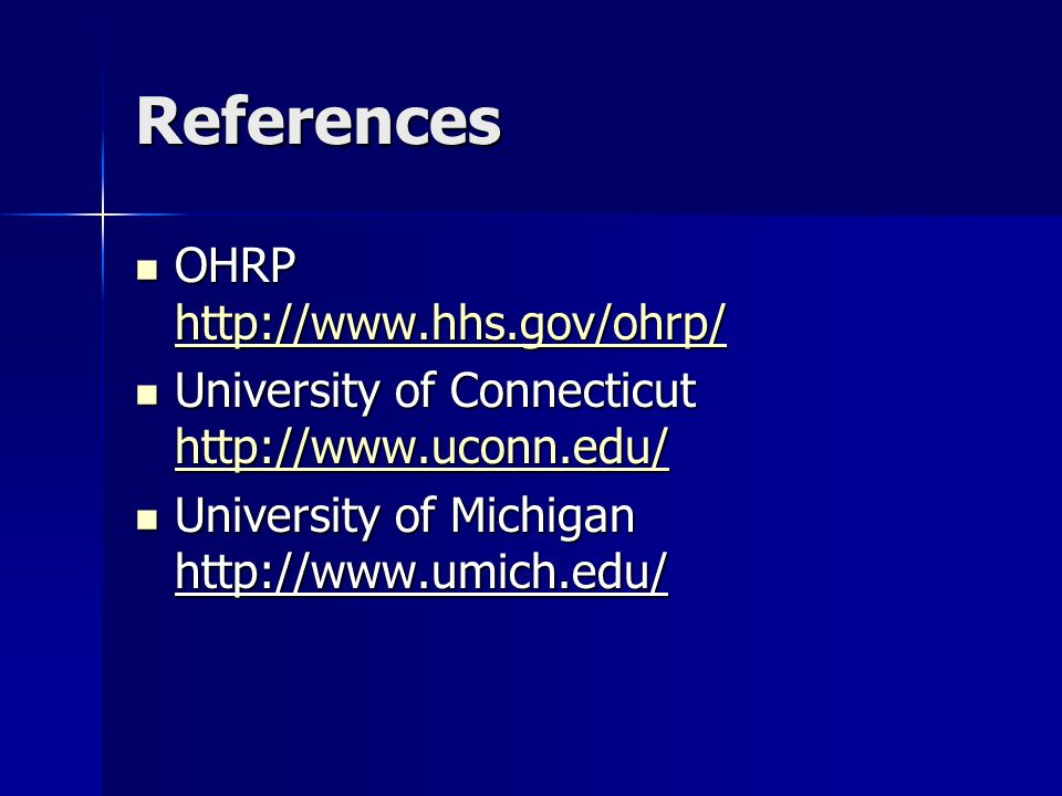 References OHRP   OHRP     University of Connecticut   University of Connecticut     University of Michigan   University of Michigan