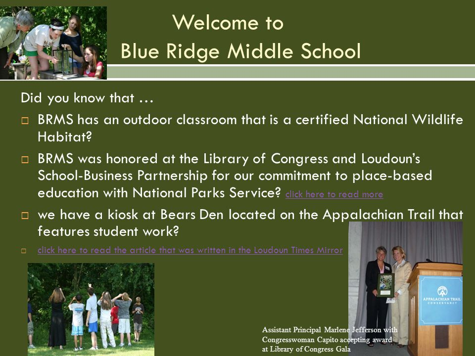 Welcome to Blue Ridge Middle School Did you know that …  BRMS has an outdoor classroom that is a certified National Wildlife Habitat.