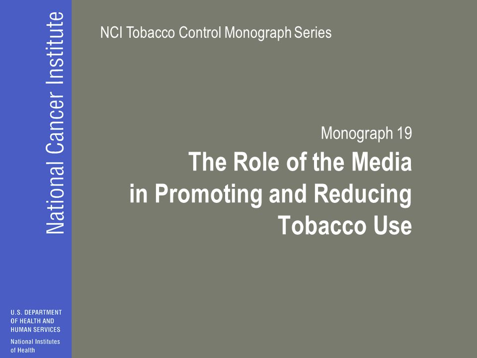 NCI Tobacco Control Monograph Series Monograph 19 The Role of the Media in Promoting and Reducing Tobacco Use
