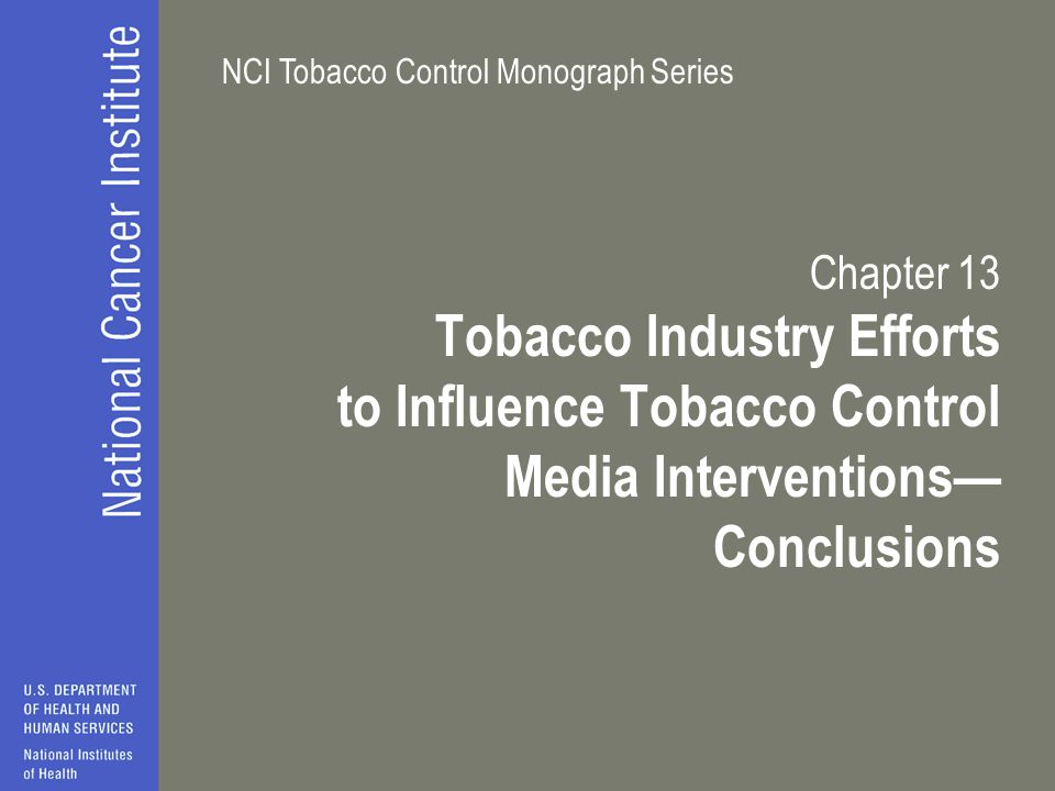 NCI Tobacco Control Monograph Series Chapter 13 Tobacco Industry Efforts to Influence Tobacco Control Media Interventions— Conclusions