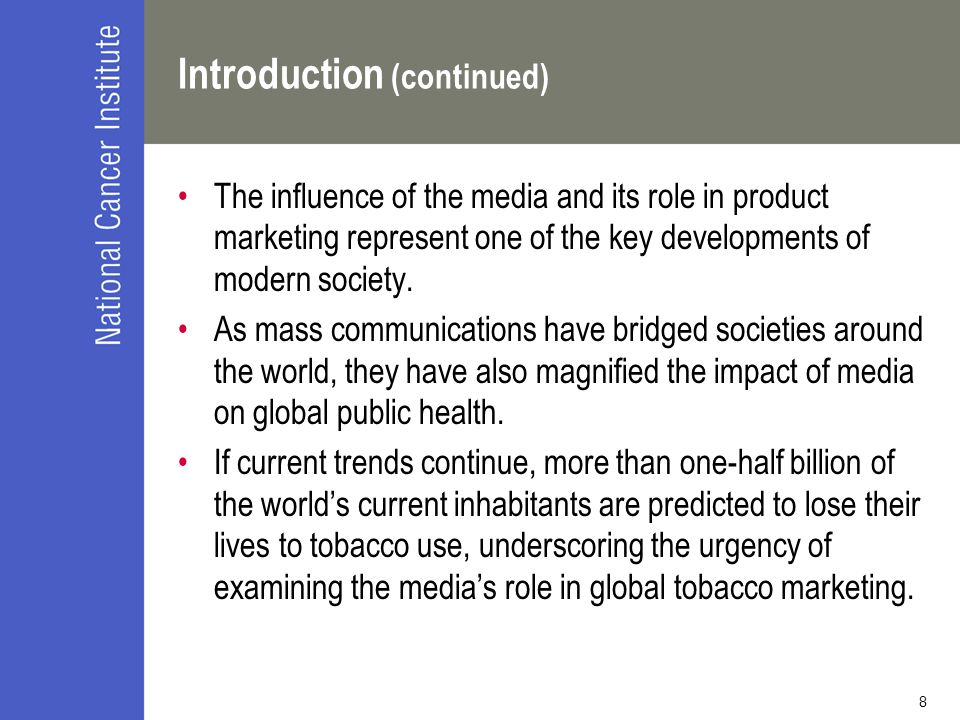 8 Introduction (continued) The influence of the media and its role in product marketing represent one of the key developments of modern society. As ma